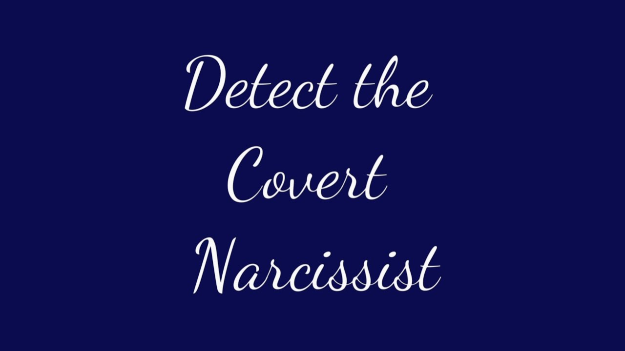 How to Detect the Covert Narcissist