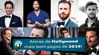 ATORES DE HOLLYWOOD MAIS BEM PAGOS DE 2019! $$$