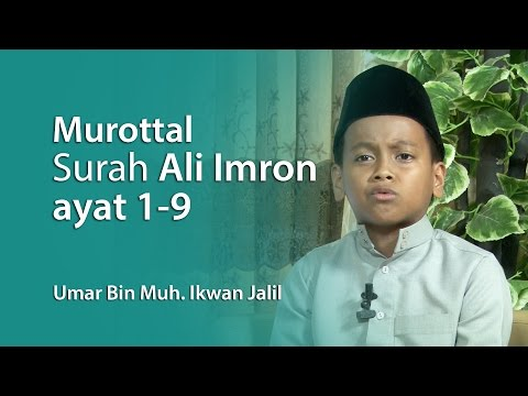 Murottal Anak : Surah Ali Imron Ayat 1- 9 , Umar Bin Muh  Ikhwan