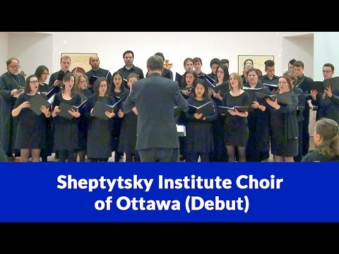 Sheptytsky Institute Choir of Ottawa (Debut), Conducted by Uwe Lieflander