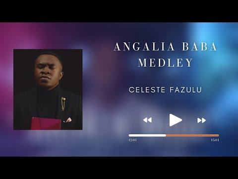 ANGALIA BABA MEDLEY by Celeste Fazulu