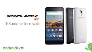 General Mobile 4G İlk Kurulum ve Temel Ayarlar