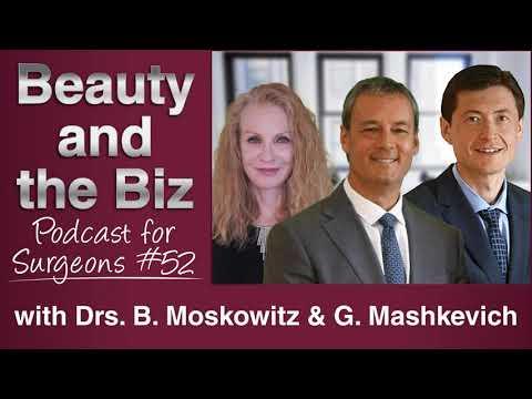 Ep.52: With Bruce Moskowitz, MD & Grigoriy Mashkevich, MD