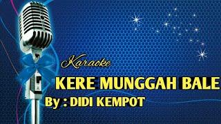 KARAOKE KERE MUNGGAH BALE (DIDI KEMPOT)