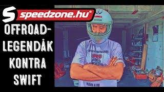 Offroad-legendák kontra Swift (Speedzone S03E14)