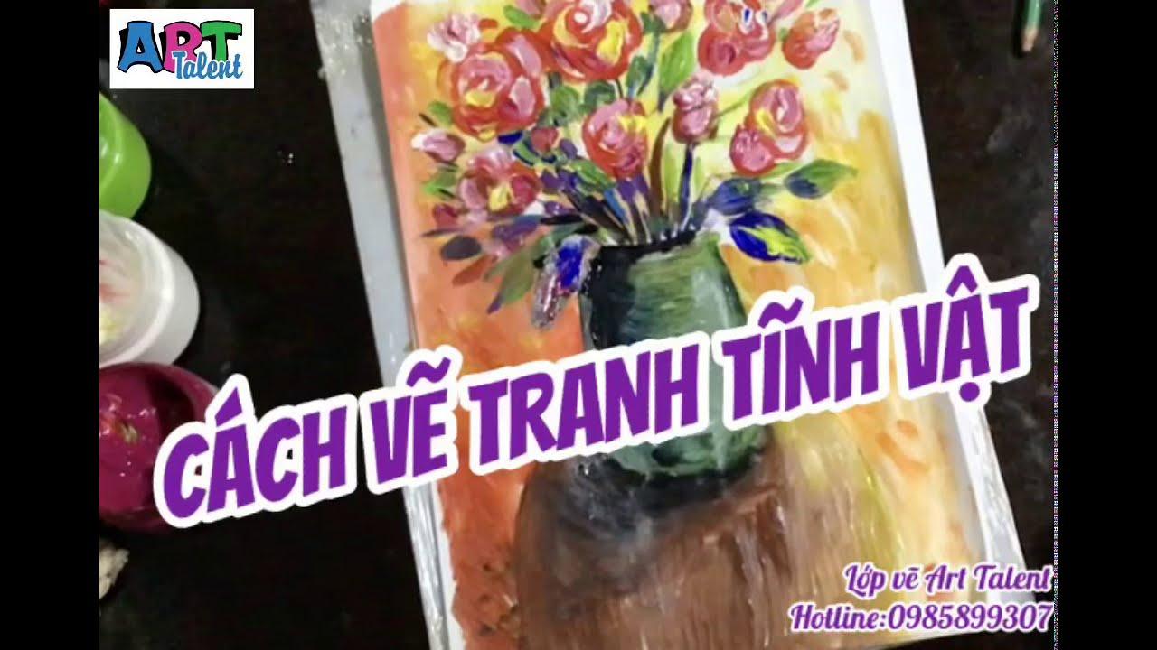 VẼ CÙNG CÔ HẢI YẾN, cách vẽ tranh tĩnh vật