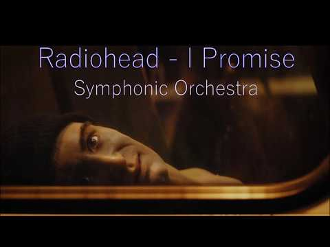 Radiohead - I Promise (Symphonic Orchestra) Cover