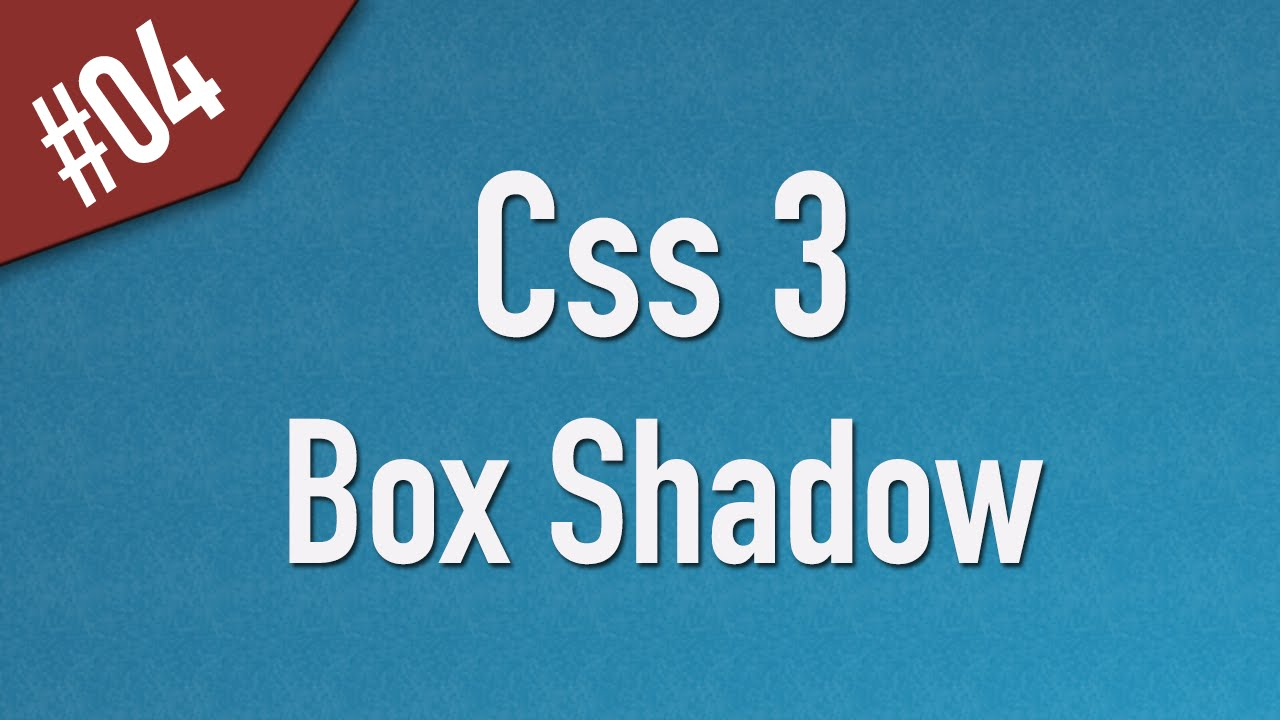 Learn Css3 in Arabic #04 - Box Shadow