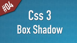 Learn Css3 in Arabic #04 - Box Shadow