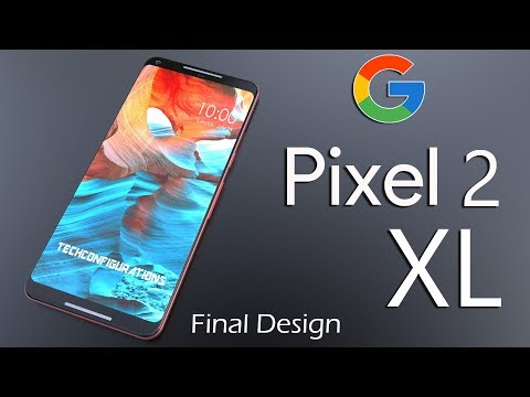 Google Pixel 2 XL Final Design, Specifications, Most updated Render on Youtube