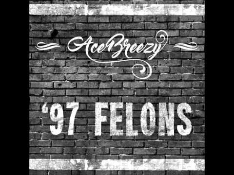 Ace Breezy - '97 Felons