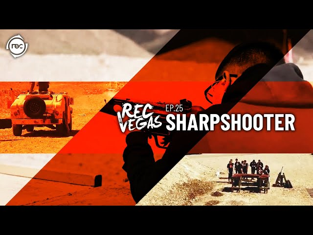 Rec in Vegas Ep. 25 - Sharpshooter