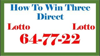 How To Win Three Direct 64 77 22 In Lottery