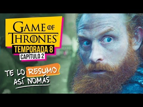 Game Of Thrones | Temporada 8 Capítulo 2 | #TeLoResumoAsíNomás