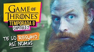 Game Of Thrones | Temporada 8 Capítulo 2 | #TeLoResumoAsíNomás