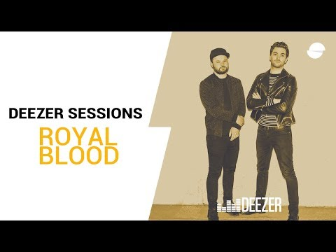 Royal Blood - Deezer Session