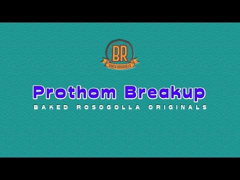 Prothom Breakup ft. Angana Roy and Priyam Ghose   Baked Rosogolla Originals