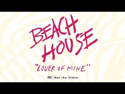 Beach House - Lover of Mine