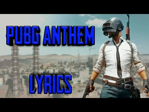 PUBG ANTHEM LYRICS