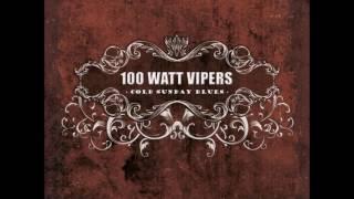 100 Watt Vipers Dirt Road Blues