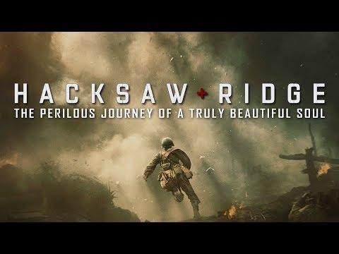 The Perilous Journey of a Truly Beautiful Soul – Hacksaw Ridge