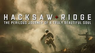 The Perilous Journey of a Truly Beautiful Soul – Hacksaw Ridge