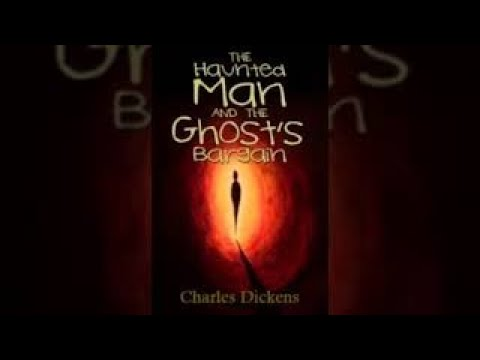 Free Audiobook The Haunted Man and the Ghosts Bargain by Charles Dickens