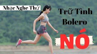 Nhạc Nghe Thử Trữ Tình Bolero Nó| Oanh Aerobics Thể Dục Thẩm Mỹ Giảm Béo Giảm Mỡ Bụng