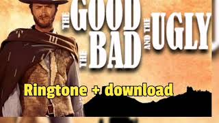 The good the bad and the ugly ringtone + download