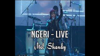 NGERI live MEL SHANDY