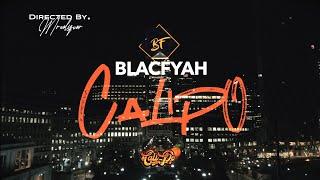 BlacFyah - Calipo - Official Music Video (2021)