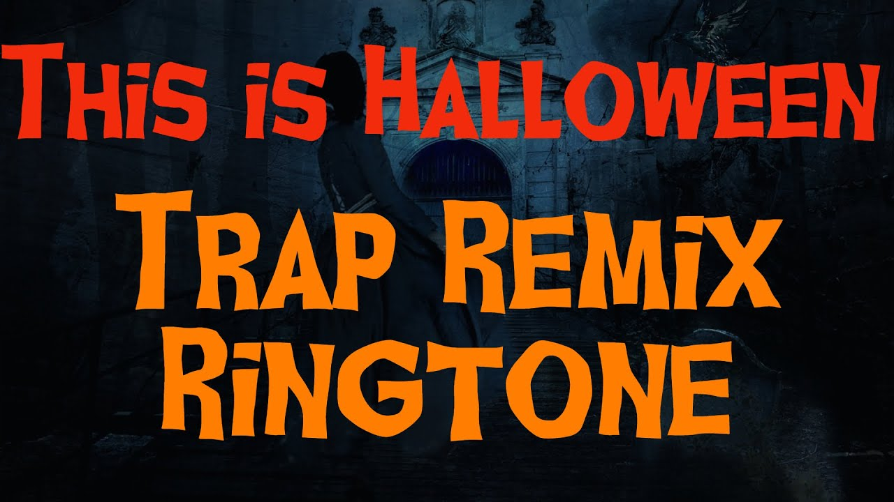 This is Halloween Trap Remix Ringtone - YouTube