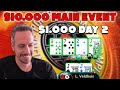 10K Main Event - 1K Day 2 - Highstakes Action!