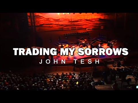 Trading My Sorrows (Yes Lord) • Worship at Red Rocks • John Tesh