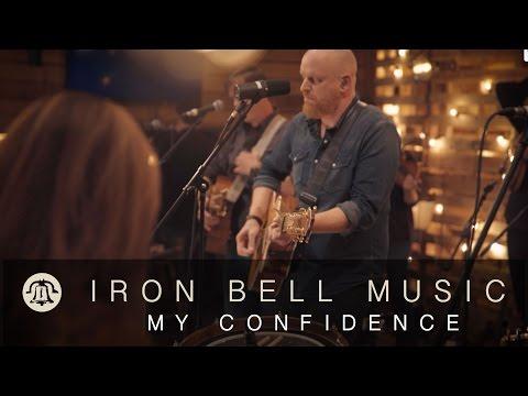 MY CONFIDENCE // IRON BELL MUSIC