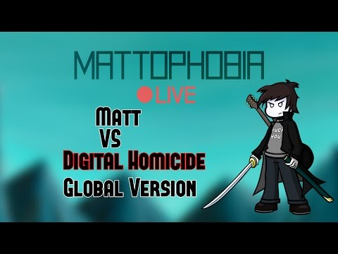 Mattophobia Live Matt VS Digital Homicide A Lesson in Game Development 14th April 2016 Global Ver