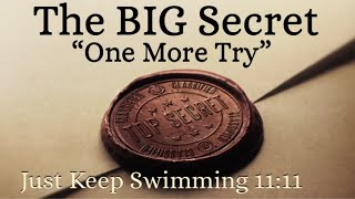 """What's The Big Secret """"One More Try"""""""