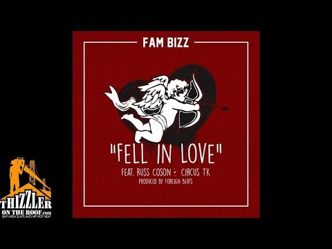 Fam Bizz ft. Circus TK, Russ Coson - Fell in Love [Prod. Foreign Beats] [Thizzler.com]