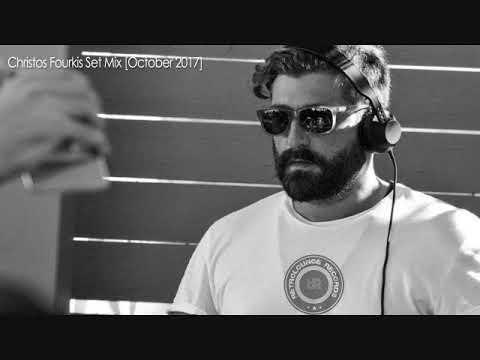Christos Fourkis Set Mix [October 2017]