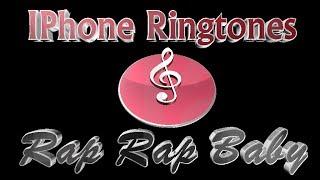 IPhone Ringtones - Rap Rap Baby