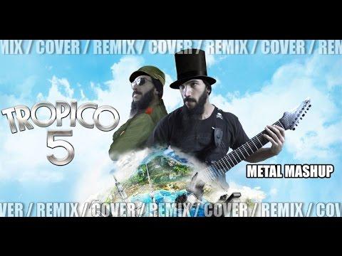 Tropico 5 (OST) Metal Mashup