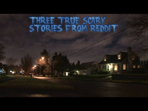 3 True Scary Stories From Reddit (Vol. 33)