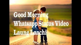 Good Morning Whatsapp Status Video| Laung Laachi