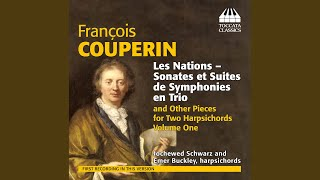 "Les Nations, 4th Ordre, ""La Piemontoise"" (version for 2 harpsichords) : I. Gravement, et..."