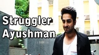 Ayushman Khurana talks about his struggling days