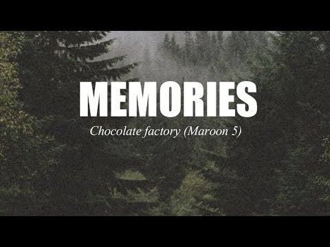 Memories - Chocolate factory (Maroon 5) Version (Lyric Video)
