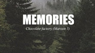 Memories - Chocolate factory (Maroon 5) Version (Lyric Video)