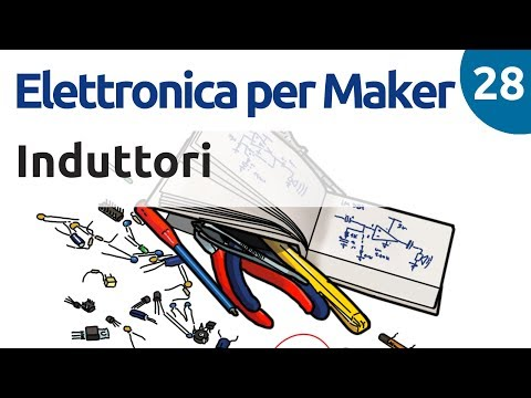 Induttori e bobine - Elettronica per maker - video 28