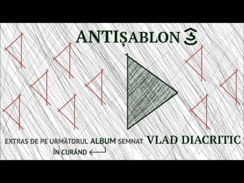 Vlad Diacritic - Antișablon