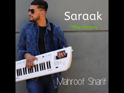 Saraak (The Street) Mahroof Sharif 2019 OFFICIAL MUSIC VIDEO HD afghan tropical chill edm